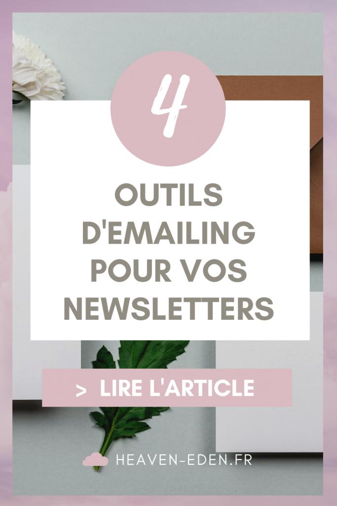 Vous ne savez pas quels outils utiliser pour vos emailings ? Je vous en donne 4 pour créer vos campagnes et newsletters ! - Heaven Eden
